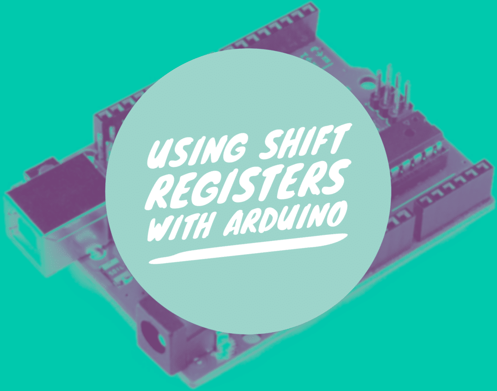 Using Shift registers with Arduino - Phipps Electronics