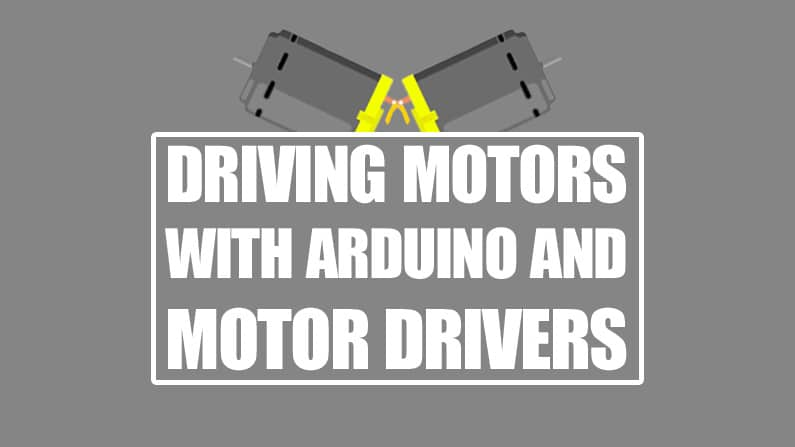 Driving motors with Arduino and Motor drivers
